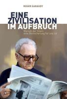 """""""Roger Garaudy, Eine Zivilisation im Aufbruch"""" von Roger Garaudy"""