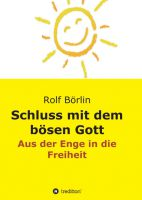 Rolf Börlin: Schluss mit dem bösen Gott