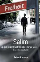 """""""Salim - Ein syrischer Flüchtling bei mir zu Gast"""" von Peter Granzow"""
