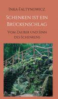"""""""Schenken ist ein Brückenschlag"""" von Inka Faltynowicz"""