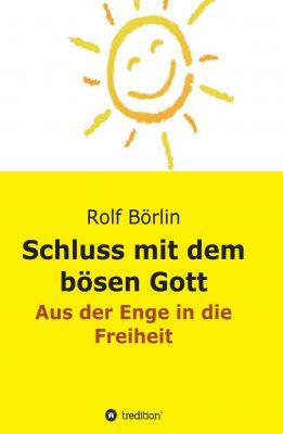 """""""Schluss mit dem bösen Gott"""" von Rolf Börlin"""