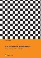 """""""SCHULE OHNE GLAUBENSLEHRE"""" von"""
