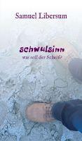 """""""schwulsinn"""" von Samuel Libersum"""