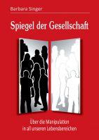 """In """"Spiegel der Gesellschaft"""" von Barbara Singer"""