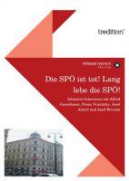 """""""Die SPÖ ist tot! Lang lebe die SPÖ!"""" von Willibald Heimlich"""