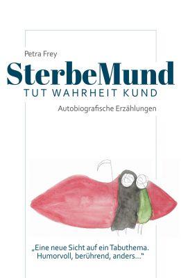 """""""SterbeMund"""" von Petra Frey"""