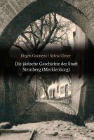 """""""Die jüdische Geschichte der Stadt Sternberg (Mecklenburg)"""" von Jürgen Gramenz und Sylvia Ulmer"""