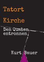 """""""Tatort Kirche"""" von Kurt Bauer"""