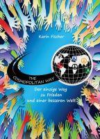 """""""The Cosmopolitan Way"""" von Karin Fischer"""