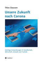 Unsere Zukunft nach Corona - Zukünftige Entwicklungen in Gesellschaft, Wirtschaft, Umwelt und Technik