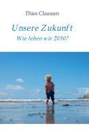 """""""Unsere Zukunft"""" von Thies Claussen"""
