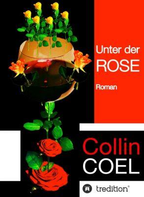 """""""Unter der Rose"""" von Collin Coel"""