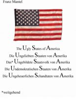 """The Ugly States of America"" von Franz Mantel"