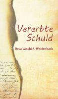 """""""Vererbte Schuld"""" von Deva Vanshi A. Weidenbach"""