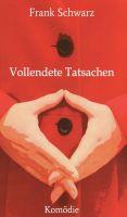 """""""Vollendete Tatsachen"""" von Frank Schwarz"""