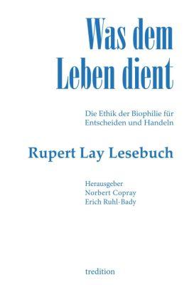 """""""Was dem Leben dient"""" von Rupert Lay"""