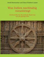 """""""Was Indien nachhaltig voranbringt"""" von Claus-Friedrich Laaser, Astrid Rosenschon"""