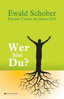 """""""Wer bist Du?"""" von Ewald Schober"""
