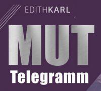 Tragen Sie sich obenstehend kostenfrei ein, das MUT-Telegramm inspiriert Sie