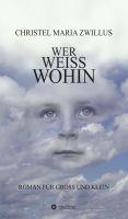 """""""Wer weiß wohin"""" von Christel Maria Zwillus"""