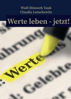 """""""Werte leben jetzt!"""" von Claudia Lutschewitz, Wulf-Hinnerk Vauk"""