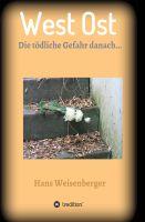 """""""West Ost"""" von Hans Weisenberger"""