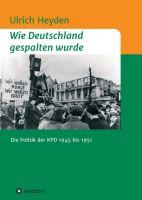 """""""Wie Deutschland gespalten wurde"""" von Ulrich Heyden"""