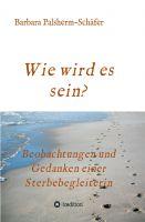 """""""Wie wird es sein?"""" von Barbara Palsherm-Schäfer"""