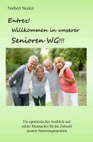 """""""Entrez! Willkommen in unserer Senioren WG!"""" von Norbert Necker"""