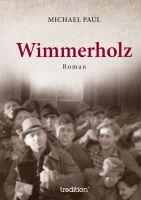 """""""Wimmerholz"""" von Michael Paul"""