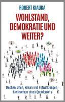 """""""Wohlstand, Demokratie und weiter?"""" von Robert Kiauka"""