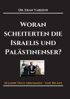 """""""Woran scheiterten die Israelis und Palästinenser"""" von Eran Yardeni"""