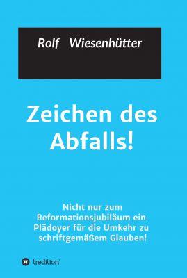 """""""Zeichen des Abfalls!"""" von Rolf Wiesenhuetter"""