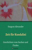 """""""Zeit für Kundalini"""" von Satgyan Alexander"""