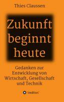 """""""Zukunft beginnt heute"""" von Thies Claussen"""