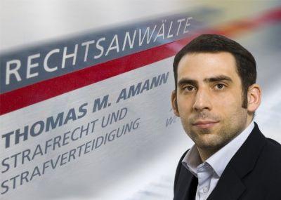 Rechtsanwalt Strafrecht & Strafverteidigung Thomas M. Amann