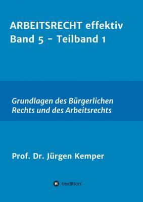 """""""ARBEITSRECHT effektiv Band 5 - Teilband 1"""" von Prof. Dr. Jürgen Kemper"""