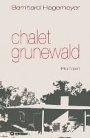 """""""Chalet Grunewald"""" von Bernhard Hagemeyer"""