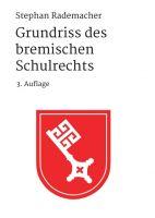 """""""Grundriss des bremischen Schulrechts"""" von Stephan Rademacher"""