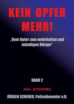 """""""KEIN OPFER MEHR!"""" von Jürgen Scherer"""