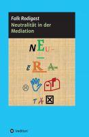 """""""Neutralität in der Mediation"""" von Falk Rodigast"""