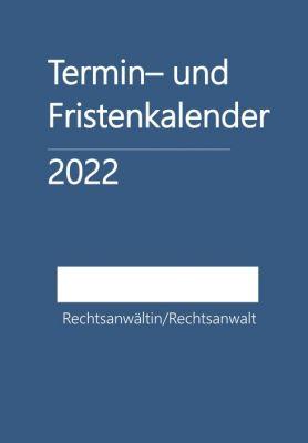 """""""Termin- und Fristenkalender 2022 - für einen Rechtsanwalt/eine Rechtsanwältin"""" von Das Hemili-Haus"""