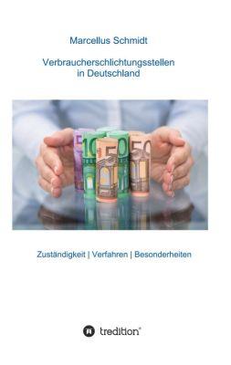 """""""Verbraucherschlichtungsstellen in Deutschland"""" von Marcellus Schmidt"""