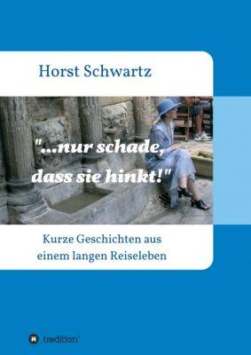"""""""...nur schade, dass sie hinkt!"""" von Horst Schwartz"""