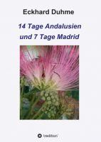 """""""14 Tage Andalusien und 7 Tage Madrid"""" von Eckhard Duhme"""