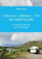 """""""4 Wochen - 8.000km - 7m² - Ein Abenteuer!"""" von Kathleen Weigel"""