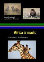 """""""Afrika is Magic"""" von Christof Malkowski und Marina Lamm-Malkowski"""