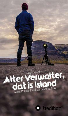 """""""Alter Verwalter, dat is Island"""" von Sascha Sabath"""