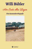 """""""Am Ende aller Lügen"""" von Willi Bühler"""