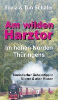 Am wilden Harztor – aktueller Reiseführer entführt in den hohen Norden Thüringens
